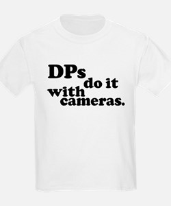 DPs do it with cameras. Kids T-Shirt