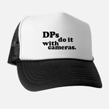 DPs do it with cameras. Trucker Hat