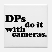 DPs do it with cameras. Tile Coaster