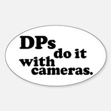 DPs do it with cameras. Oval Decal
