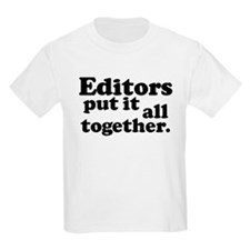 Editors put it all together. Kids T-Shirt
