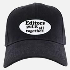 Editors put it all together. Baseball Hat