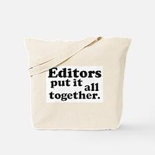 Editors put it all together. Tote Bag