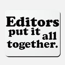 Editors put it all together. Mousepad