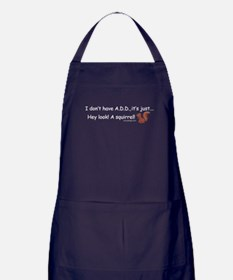 I Don't Have A.D.D. Squirrel Apron (dark)