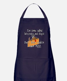 I'm Not Lazy / A.D.D. Apron (dark)