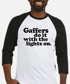 Gaffers do it with the lights Baseball Jersey