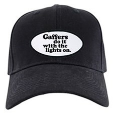 Gaffers do it with the lights Baseball Hat