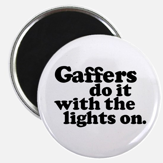 Gaffers do it with the lights Magnet