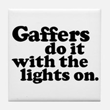 Gaffers do it with the lights Tile Coaster