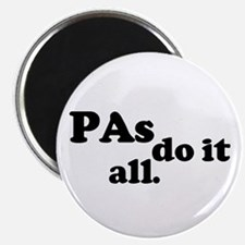 "PAs do it all. 2.25"" Magnet (100 pack)"