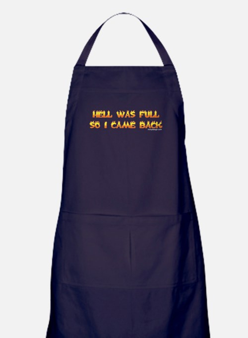 Hell was full so I came back Apron (dark)