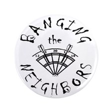 "Banging the Neighbors 3.5"" Button"