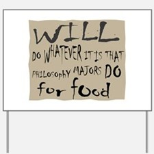 Homeless Philosopy Major Yard Sign