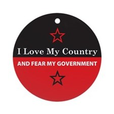 Fear My Government Ornament (Round)