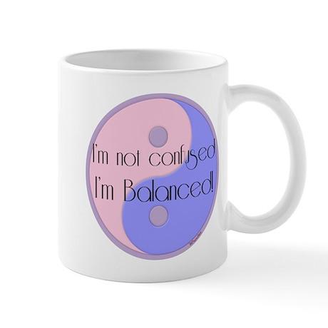 Not Confused... Balanced Mug