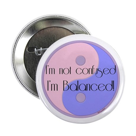 "Not Confused... Balanced 2.25"" Button"
