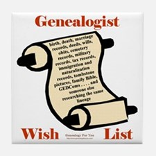 Genealogy Wish List Tile Coaster