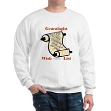 Genealogy Wish List Sweatshirt