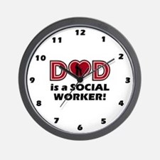 Dad is a SOCIAL WORKER Wall Clock