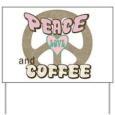 Peace Love Coffee Yard Sign