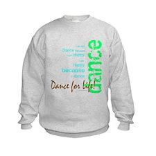 Dance for Life 1 Sweatshirt