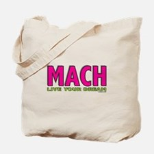 MACH live your dream Tote Bag