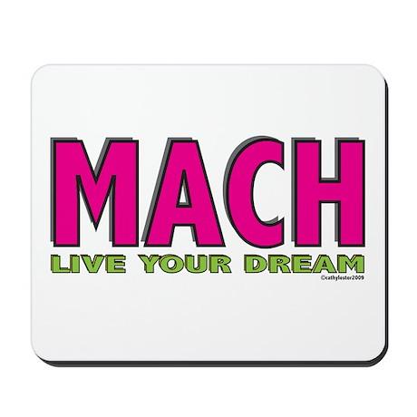 MACH live your dream Mousepad