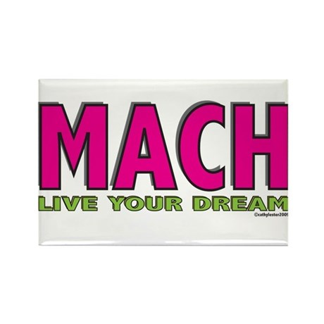 MACH live your dream Rectangle Magnet