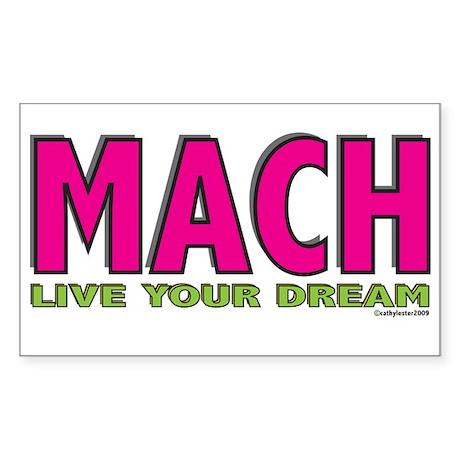 MACH live your dream Rectangle Sticker