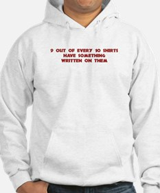 9 out of 10 shirts Hoodie