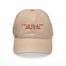 9 out of 10 shirts Baseball Cap