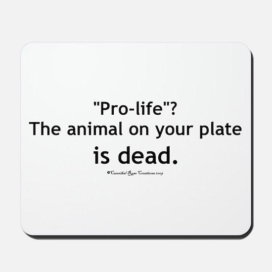 Eat Pro-Life Mousepad