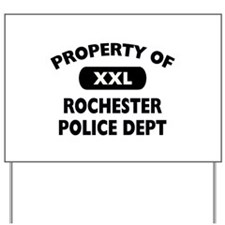 Property of Rochester Police Yard Sign