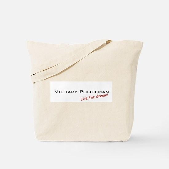 Military Policeman / Dream! Tote Bag