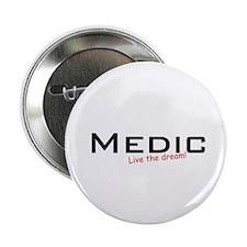 """Medic / Dream! 2.25"""" Button"""