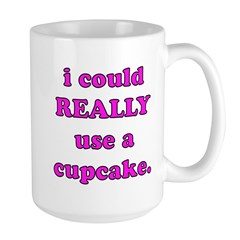 I Could Use A Cupcake Large Mug