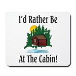 At The Cabin Mousepad