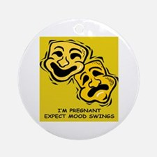 I'm pregnant. Expect mood swings Ornament (Round)
