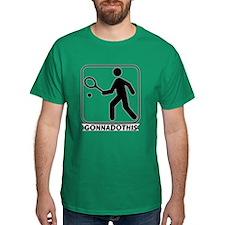 GONNADOTHIS.COM-Tennis- T-Shirt