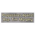 Progressives Against Tim Murphy bumper sticker