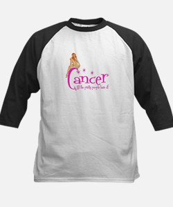 Cancer - All the pretty people have it Tee