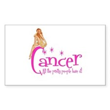 Cancer - All the pretty people have it Decal