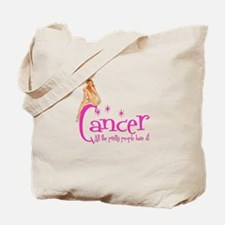 Cancer - All the pretty people have it Tote Bag