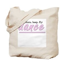 Turn, Leap, Fly ... Dance! Tote Bag