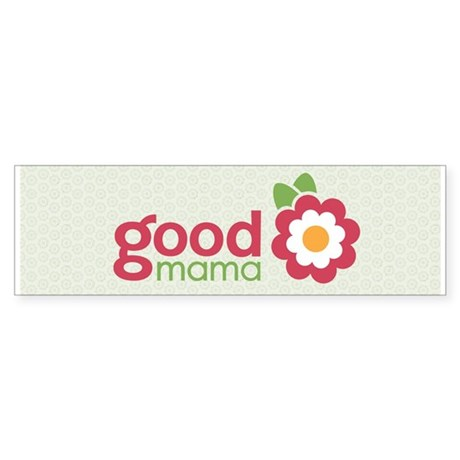 goodmama Bumper Sticker