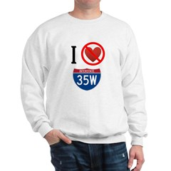 I Hate Interstate 35W Sweatshirt