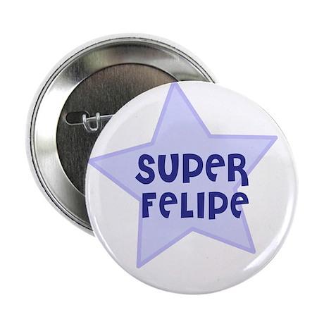"""Super Felipe 2.25"""" Button (10 pack)"""