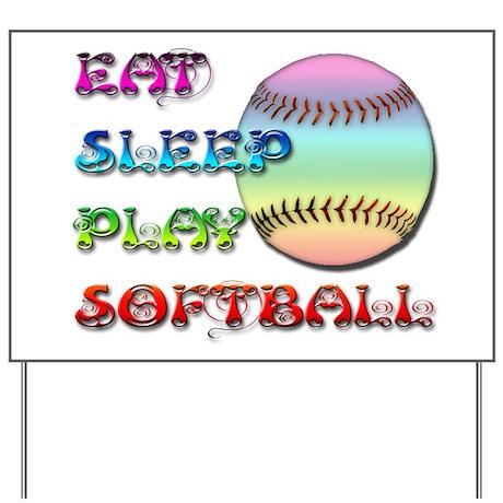 Eat Sleep Play Softball 4 Yard Sign