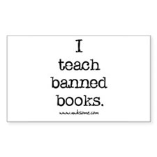 """""""I teach banned books."""" Rectangle Decal"""